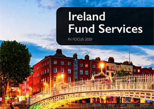 Ireland Fund Services in Focus 2020